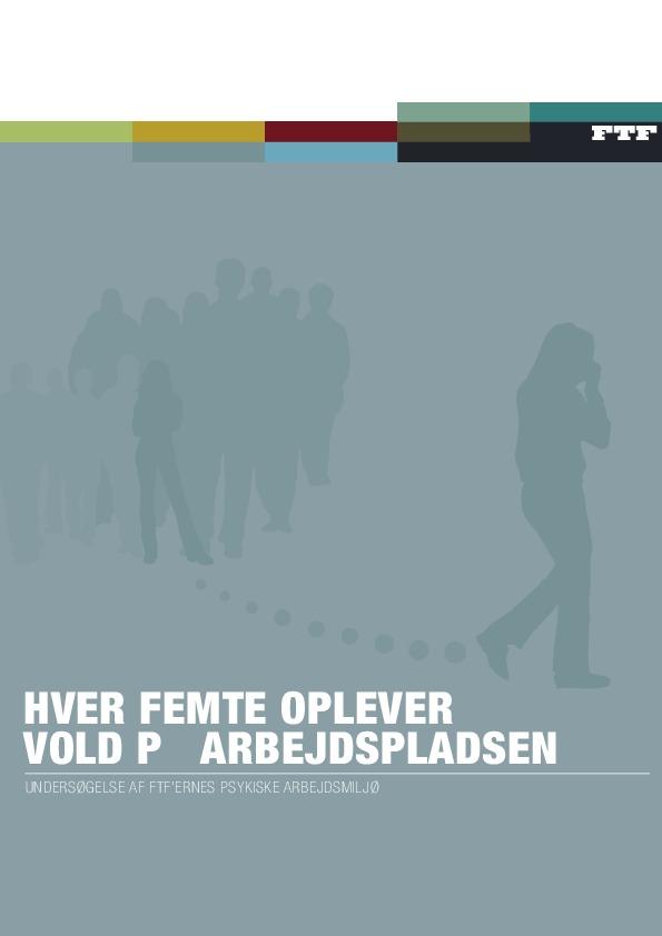 FTFernes-psykiske-arbejdsmiljø-Hver-femte-oplever-vold-på-arbejdspladsen-2006
